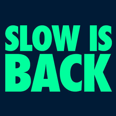 slow is back[2]